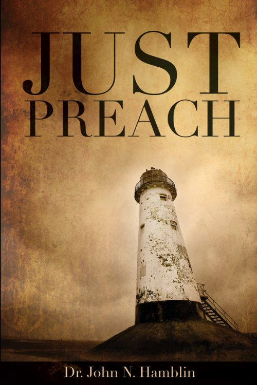 Just Preach by Dr. John M. Hamblin