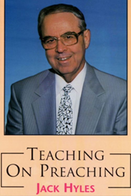 Teaching On Preaching by Dr. Jack Hyles