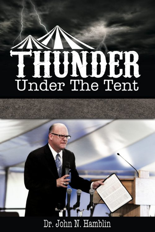 Thunder Under The Tent by Dr. John M. Hamblin